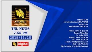 2018.11.10 TNL TV 7.55 NEWS LIVE ...
