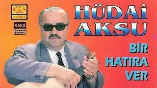 HÜDAİ AKSU ÖLÜYORUM KEDERİMDEN Video