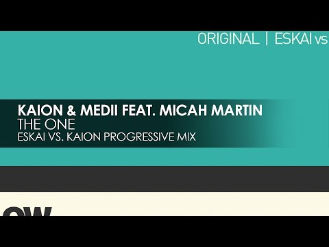 Kaion & Medii featuring Micah Martin - The One (Eskai vs Kaion Progressive Mix)