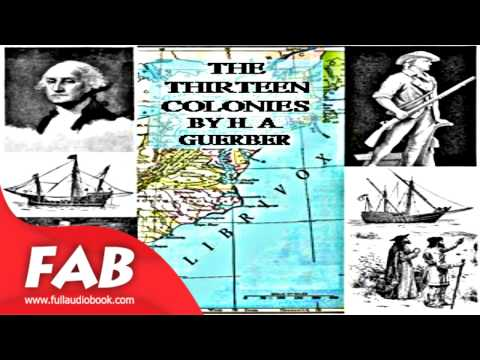 The Story of the Thirteen Colonies Full Audiobook by H. A. GUERBER by  Modern