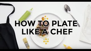 How to Plate Like a Chef