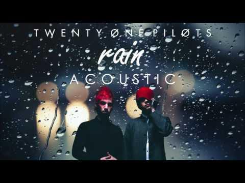 Twenty One Pilots - Rain 30 MINUTES  (Acoustic)