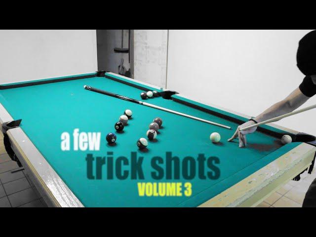 A Few Trick Shots: Volume 3