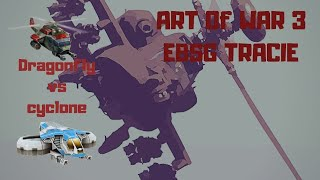 Art of War 3 Global Conflict - E.B.S.G Tracie - Cyclone vs Dragonfly