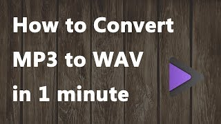 How to Convert MP3 to WAV in 1 minute