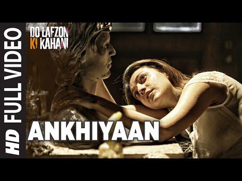 Ankhiyaan   Full Video Song   Do Lafzon Ki Kahani   Randeep Hooda, Kajal Aggarwal   Kanika Kapoor  