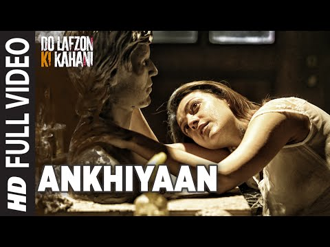 Thumbnail: Ankhiyaan | Full Video Song | Do Lafzon Ki Kahani | Randeep Hooda, Kajal Aggarwal | Kanika Kapoor |