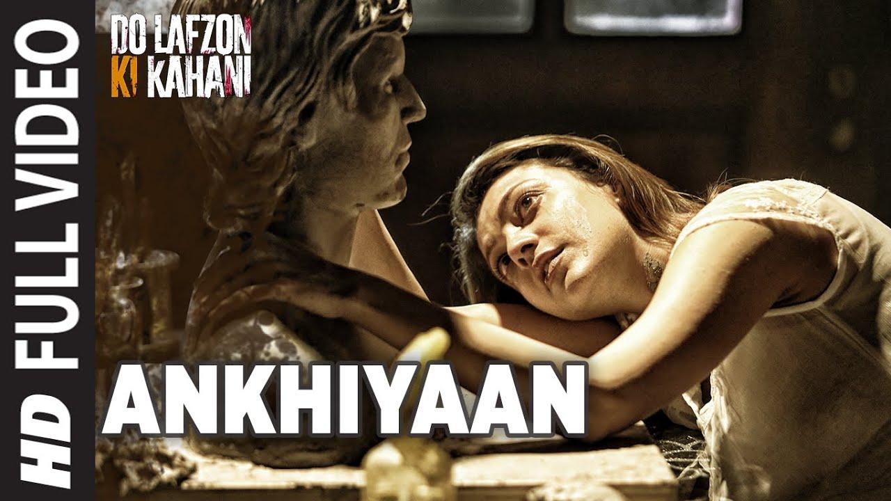Download Ankhiyaan | Full Video Song | Do Lafzon Ki Kahani | Randeep Hooda, Kajal Aggarwal | Kanika Kapoor |
