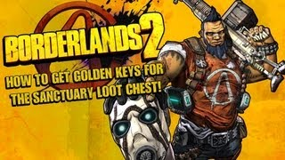 Borderlands 2 | How to get golden keys for Sanctuary loot chest!