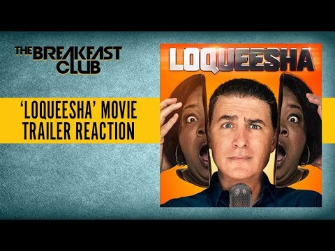 'Loqueesha' Movie Trailer Stirs Controversy For Having 'Racist' Storyline