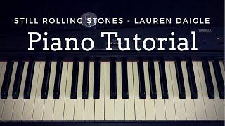 Still Rolling Stones - Lauren Daigle (piano tutorial) by Faith Rose