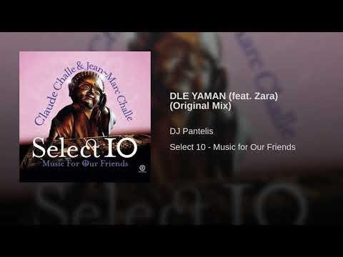 DJ PANTELIS FEAT ZARA DLE YAMAN ORIGINAL MIX СКАЧАТЬ БЕСПЛАТНО
