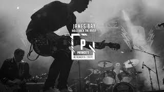 James Bay 🎸 Hold Back The River ( Instrumental )