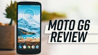 The Best Budget Phone of 2018 - Moto G6 Review