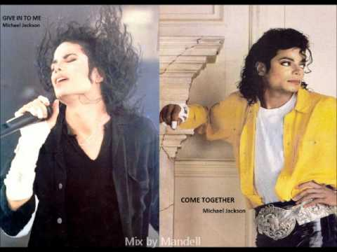 Michael Jackson - Give in to me Vs Michael Jackson - Come together