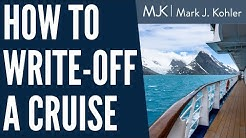 How to Write-off a Cruise   Mark J Kohler   Tax & Legal Tip   2019