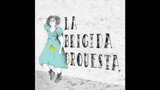 La Brígida Orquesta EP Completo