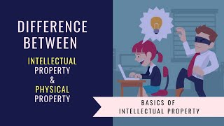Basics of Intellectual Property | Difference Between Intellectual and Physical Property | S01 L01