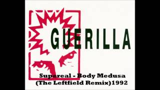 Supereal - Body Medusa (The Leftfield Remix)
