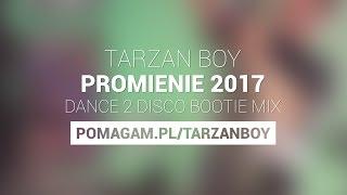 TARZAN BOY - Promienie 2017 (Dance 2 Disco Bootie Mix)
