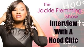 Jackie Flemming Show: Interview With A Hood Chic