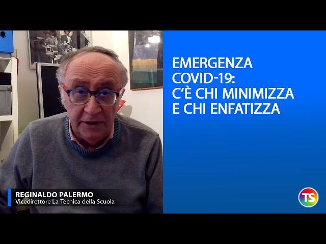 Emergenza Covid-19: c'è chi minimizza e chi enfatizza