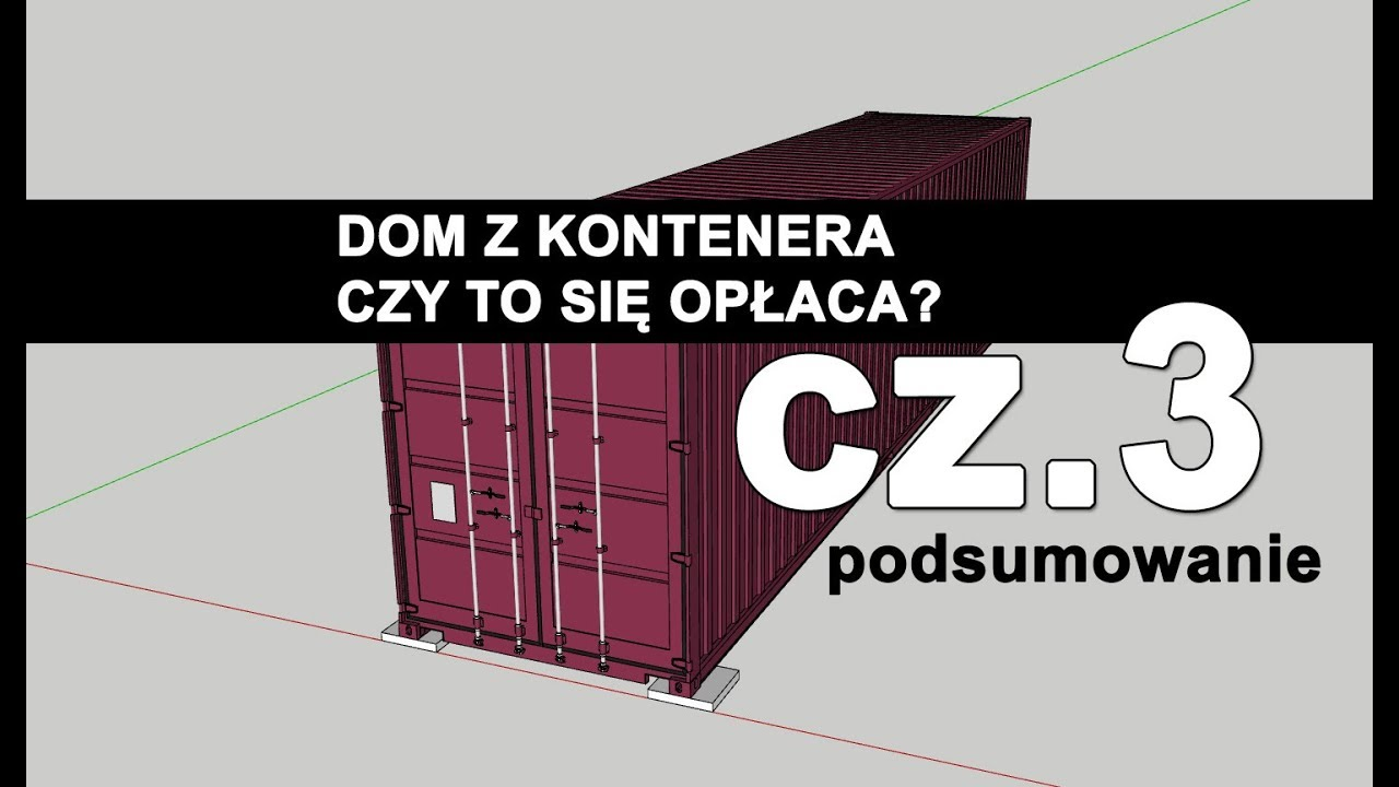 Dom z kontenera, dom z kontenerów morskich. Część 3