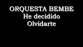 Bembe - He decidido Olvidarte
