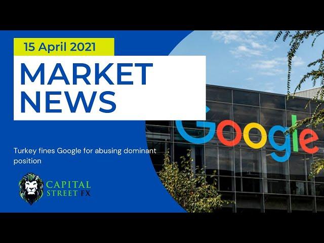 Today's Stock Market News ● Financial Market News ● Capital Street Fx - April 15, 2021