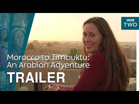 Morocco to Timbuktu: An Arabian Adventure | Trailer - BBC Two