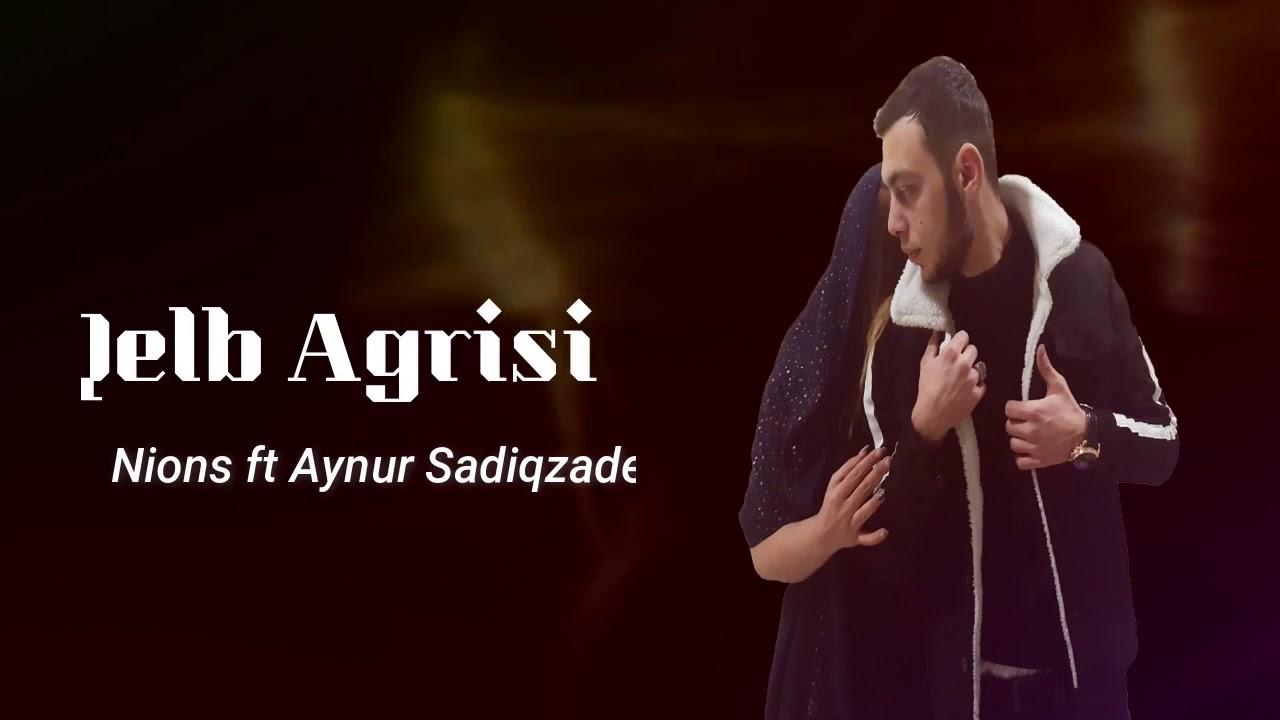 Nions FT Aynur Sadiqzade Qelb Agrisi 2