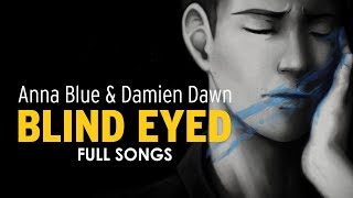 Anna Blue Damien Dawn Blind Eyed EP Full Songs