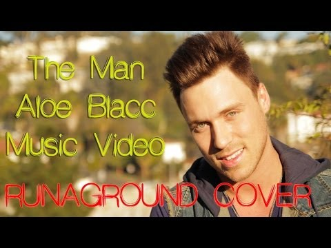 I'm The Man - Aloe Blacc - Music Video Lyrics - (Cover RUNAGROUND)