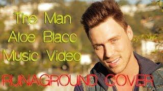 I'm The Man - Aloe Blacc - Music Video Lyrics - (Cover RUNAGROUND)