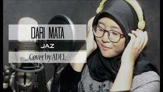 Download lagu Dari Mata - Jaz ( Cover by Adel )