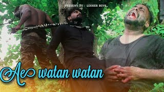 Aye watan watan aabad rahe tu (Raazi ) | Arjit Singh Full Version|Rakesh shauo|Looser BoyS|Army Song