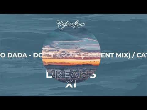Café Del Mar Dreams XI (Album Preview) [2019]