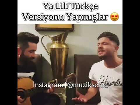Ya Lili  Türkçe  versiyonu