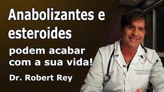 Dr. Rey - anabolizantes e esteroides, as