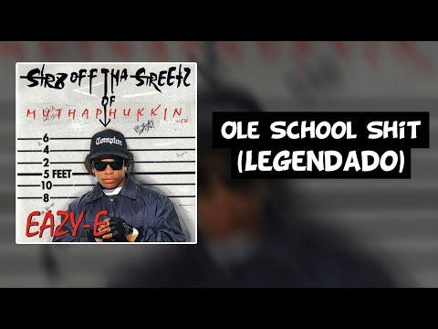 Eazy-E - Ole School Shit (Diss Dr. Dre, Snoop Dogg, Tha Dogg Pound) [Legendado]