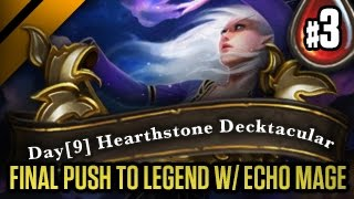 Day[9] Hearthstone Decktacular #59 - Final Push to Legend w/ Echo Mage P3 (Goblins vs Gnomes)