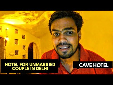 Hotel for unmarried couples in Delhi   India's first cave hotel