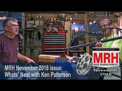 Whats Neat in model railroading | November 2018 Model Railroad Hobbyist | Ken Patterson
