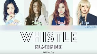 Blackpink – Whistle  휘파람   Color Coded   Han/rom/eng  Lyrics