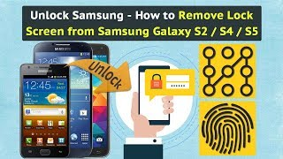 Unlock Samsung - How to Remove Lock Screen from Samsung Galaxy S2 / S4 / S5