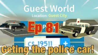 "Roblox- ""Guest World!"" {Episode 81} Getting The Police Car!!!"