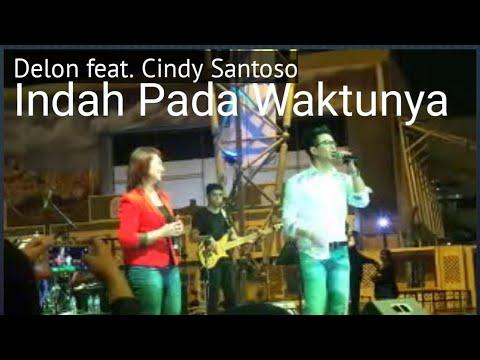 Delon Feat Cindy Santoso - Indah Pada Waktunya