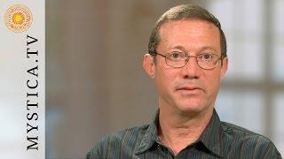 MYSTICA.TV: Robert Schwartz - The courage of being incarnated