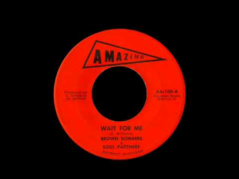 Brown Bombers & Soul Partners - Wait For Me