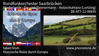 Klass. Reise durch Europa Niederlande Zar und Zimmermann Holzschuhtanz (Lortzing) [DE-AT7-11-06835]